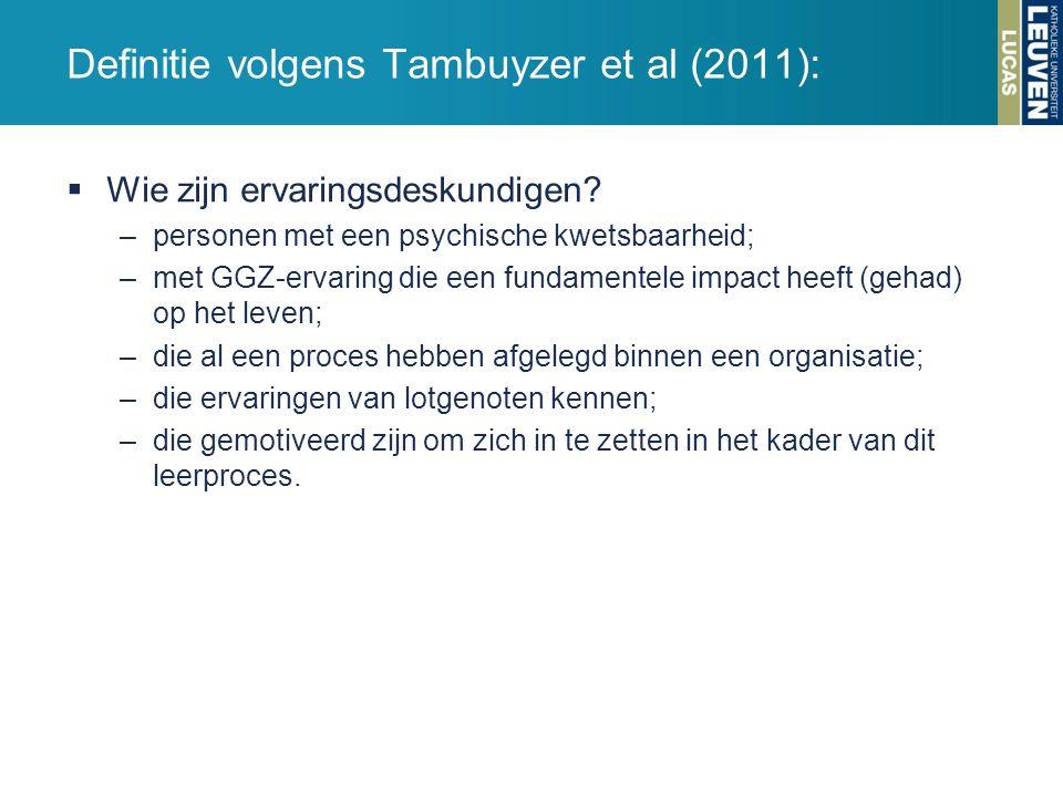 Definitie volgens Tambuyzer et al (2011):