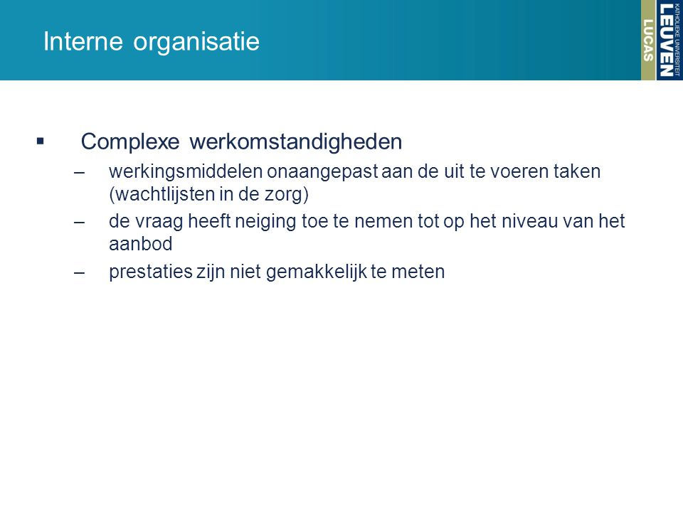 Interne organisatie Complexe werkomstandigheden