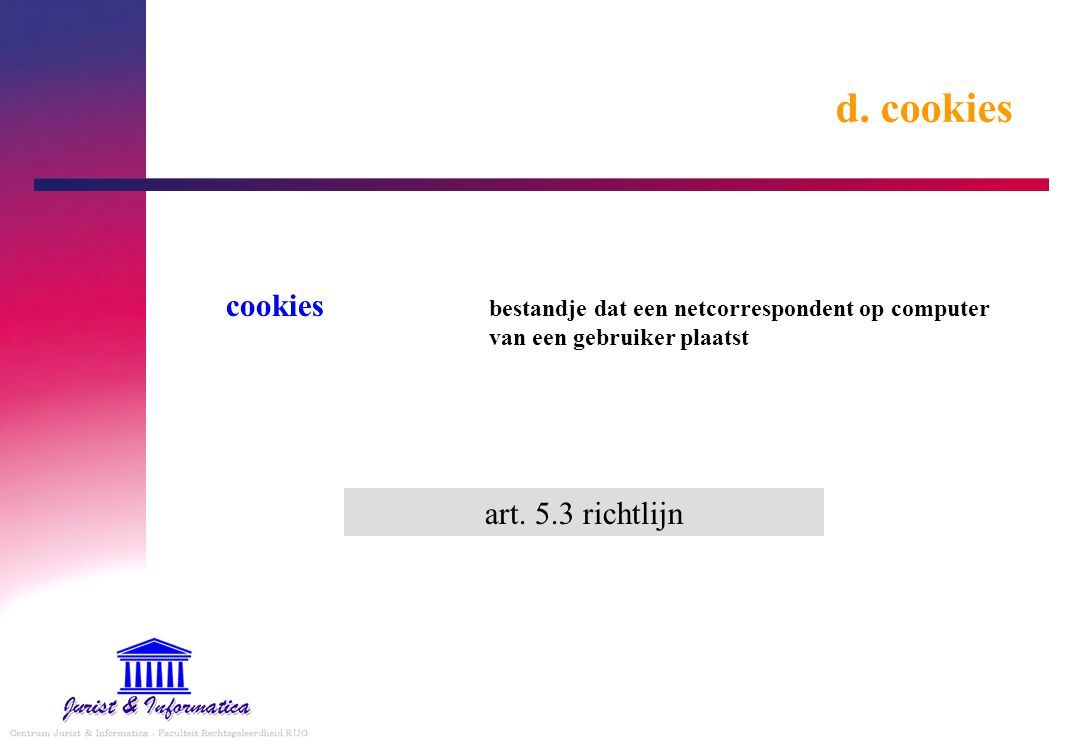 d. cookies cookies art. 5.3 richtlijn