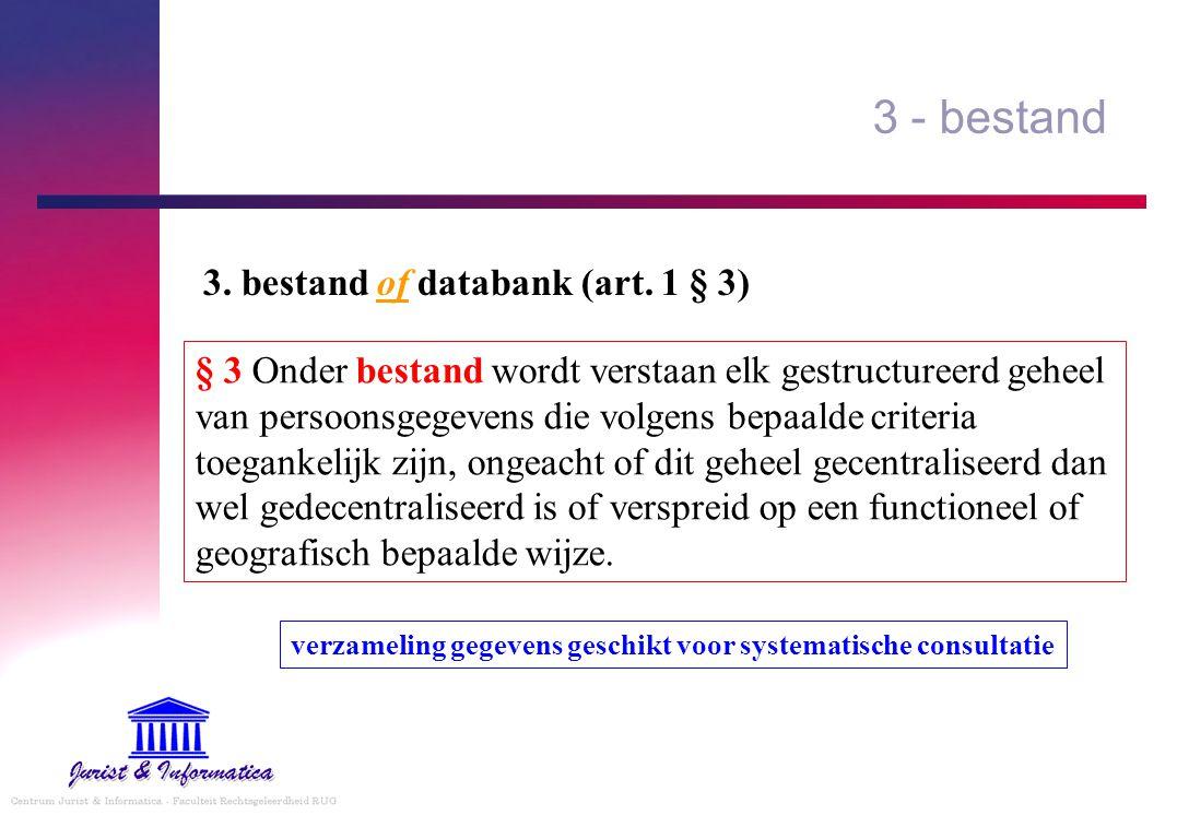 3 - bestand 3. bestand of databank (art. 1 § 3)