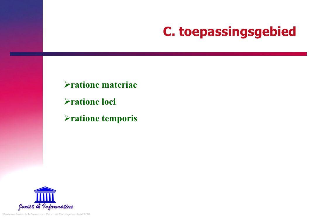 C. toepassingsgebied ratione materiae ratione loci ratione temporis
