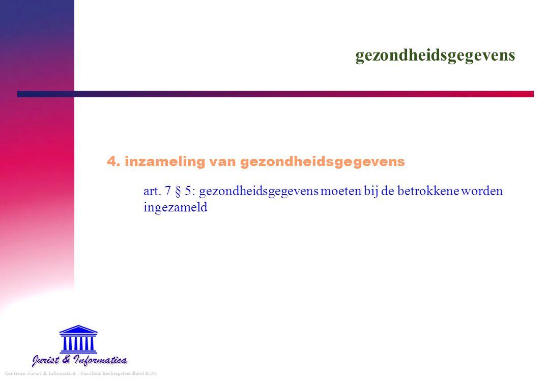 gezondheidsgegevens 4. inzameling van gezondheidsgegevens