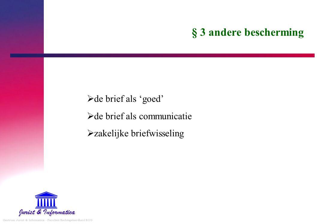 § 3 andere bescherming de brief als 'goed' de brief als communicatie