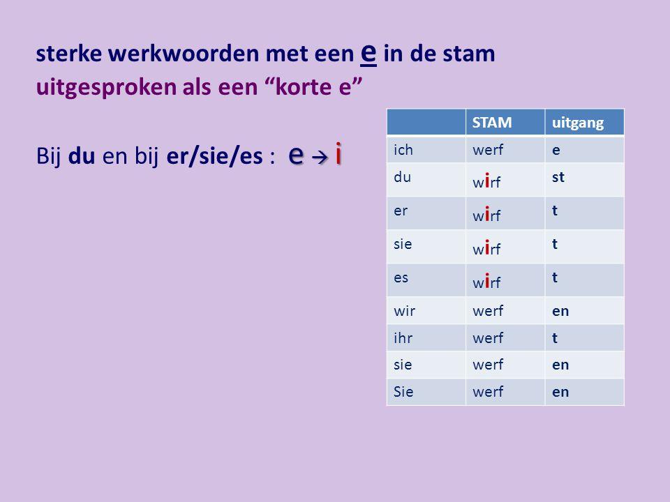 sterke werkwoorden met een e in de stam uitgesproken als een korte e