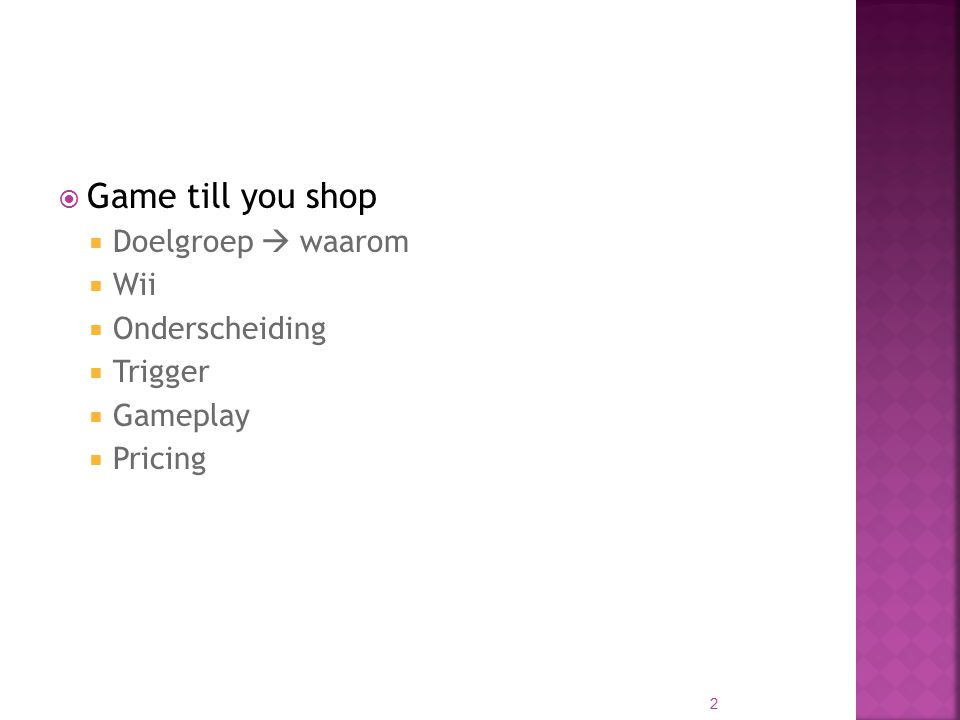 Game till you shop Doelgroep  waarom Wii Onderscheiding Trigger