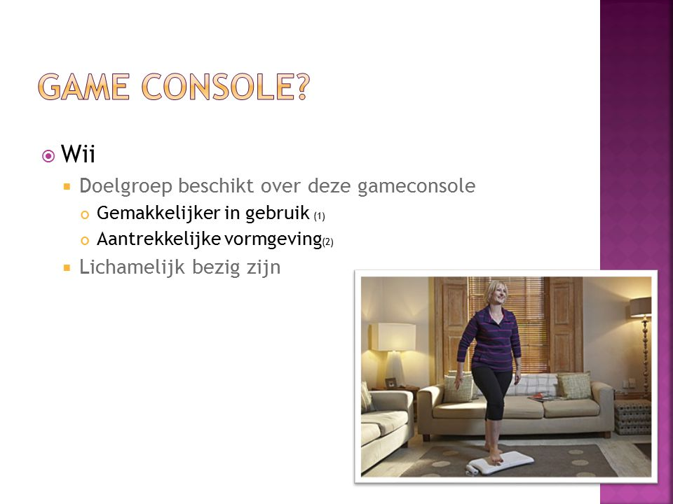 Game consolE Wii Doelgroep beschikt over deze gameconsole
