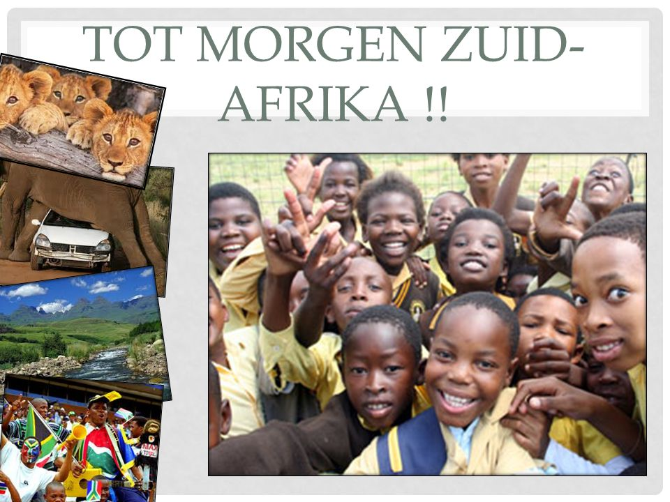 Tot morgen Zuid-Afrika !!