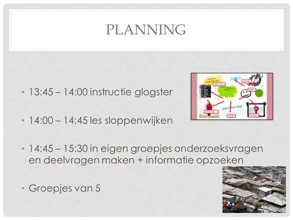 Planning 13:45 – 14:00 instructie glogster