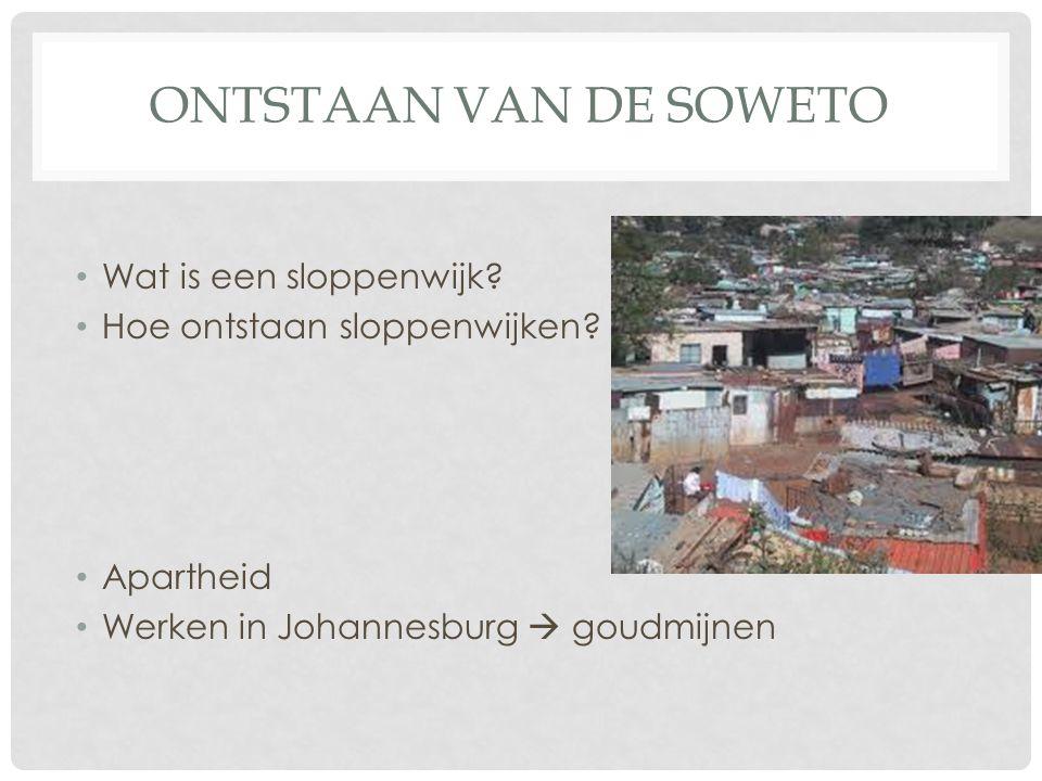 Ontstaan van de soweto Wat is een sloppenwijk