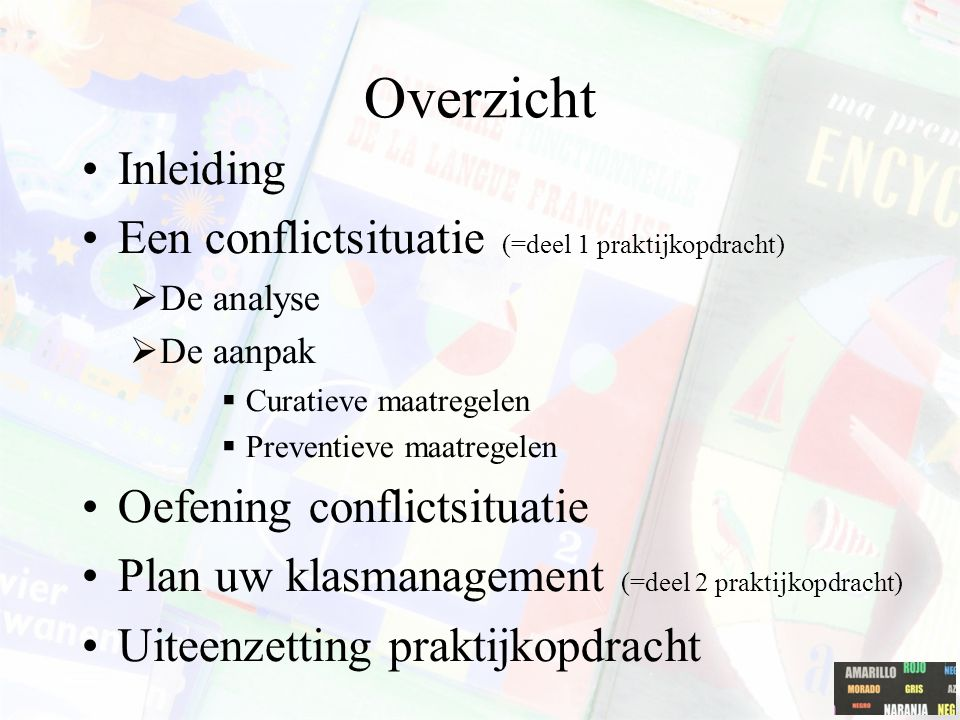 Overzicht Inleiding Een conflictsituatie (=deel 1 praktijkopdracht)