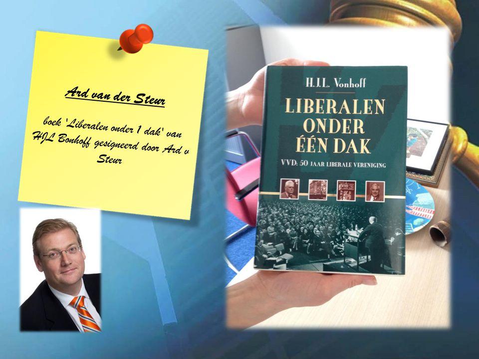 Ard van der Steur boek Liberalen onder 1 dak van HJL Bonhoff gesigneerd door Ard v Steur