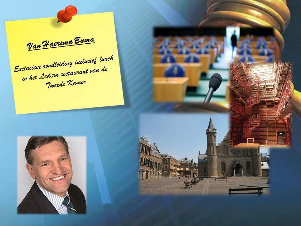 Van Haersma Buma Exclusieve rondleiding inclusief lunch in het Ledern restaurant van de Tweede Kamer.