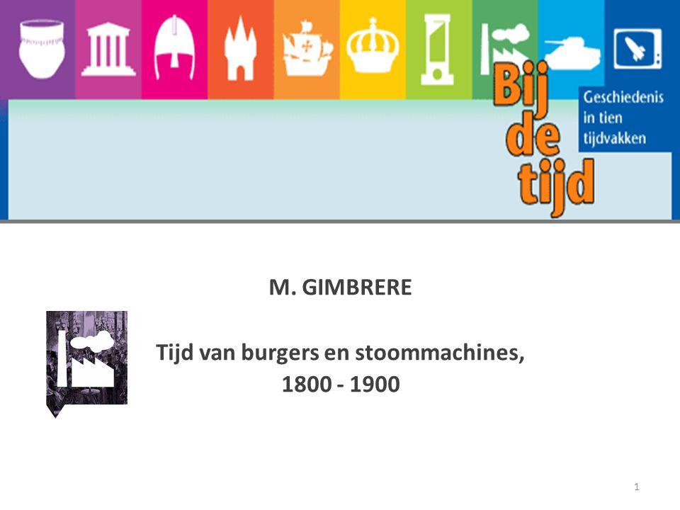 M. GIMBRERE Tijd van burgers en stoommachines, 1800 - 1900