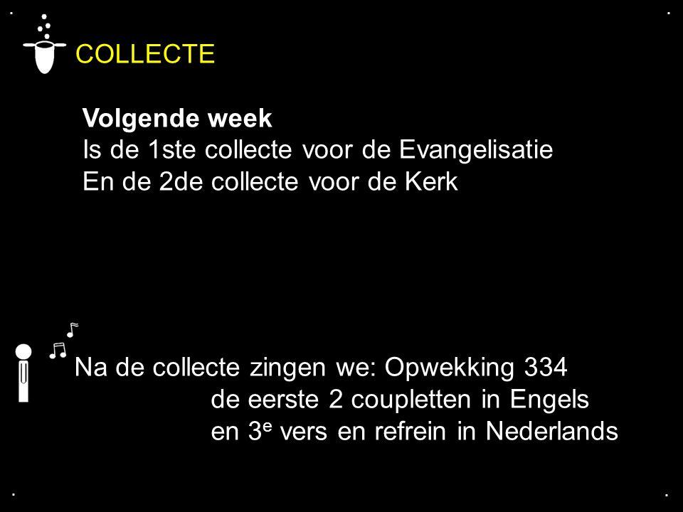 COLLECTE Volgende week Is de 1ste collecte voor de Evangelisatie