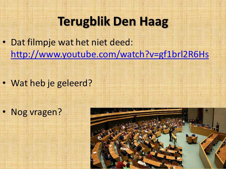 Terugblik Den Haag Dat filmpje wat het niet deed: http://www.youtube.com/watch v=gf1brl2R6Hs. Wat heb je geleerd
