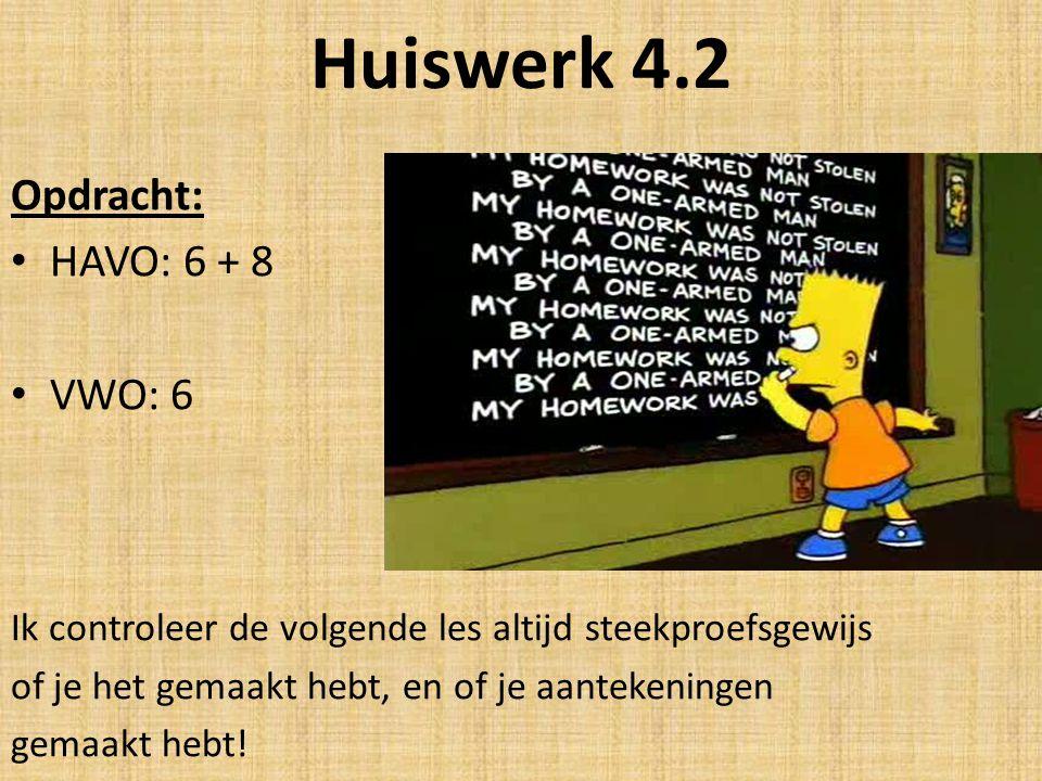 Huiswerk 4.2 Opdracht: HAVO: 6 + 8 VWO: 6