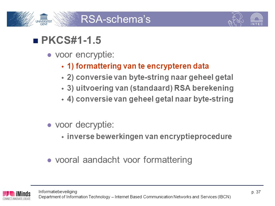 RSA-schema's PKCS#1-1.5 voor encryptie: voor decryptie: