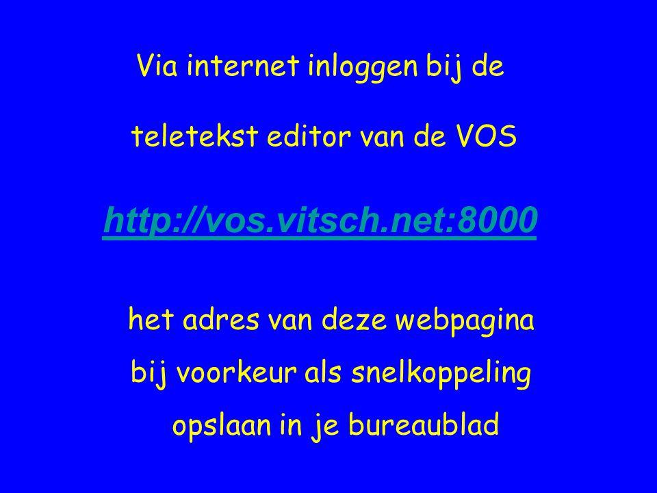 Via internet inloggen bij de teletekst editor van de VOS