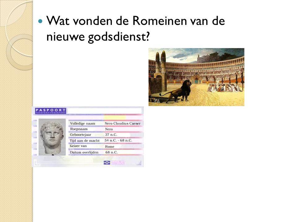 Wat vonden de Romeinen van de nieuwe godsdienst