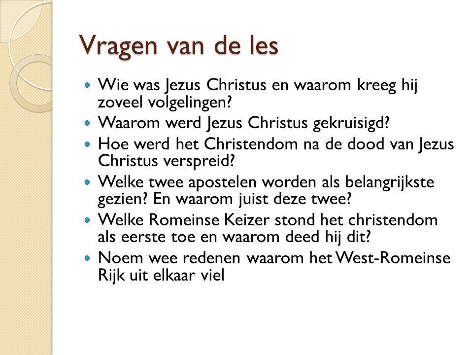 Vragen van de les Wie was Jezus Christus en waarom kreeg hij zoveel volgelingen Waarom werd Jezus Christus gekruisigd
