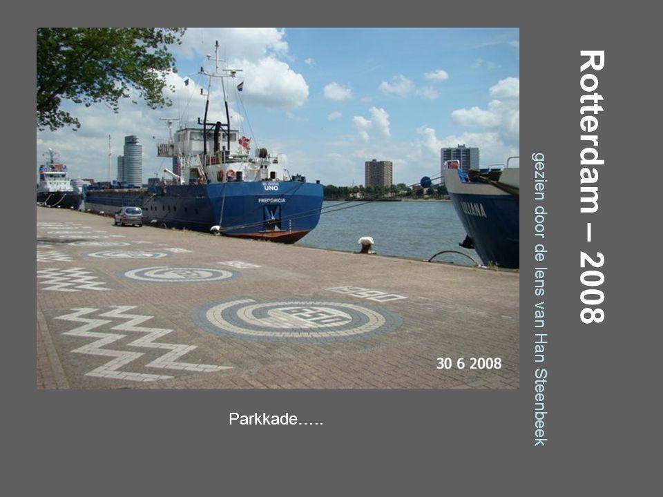 Rotterdam – 2008 gezien door de lens van Han Steenbeek Parkkade…..