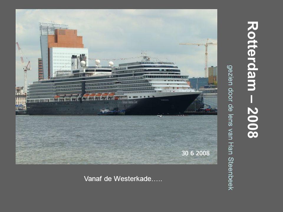 Rotterdam – 2008 gezien door de lens van Han Steenbeek