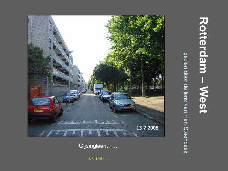 Rotterdam – West gezien door de lens van Han Steenbeek Gijsinglaan……