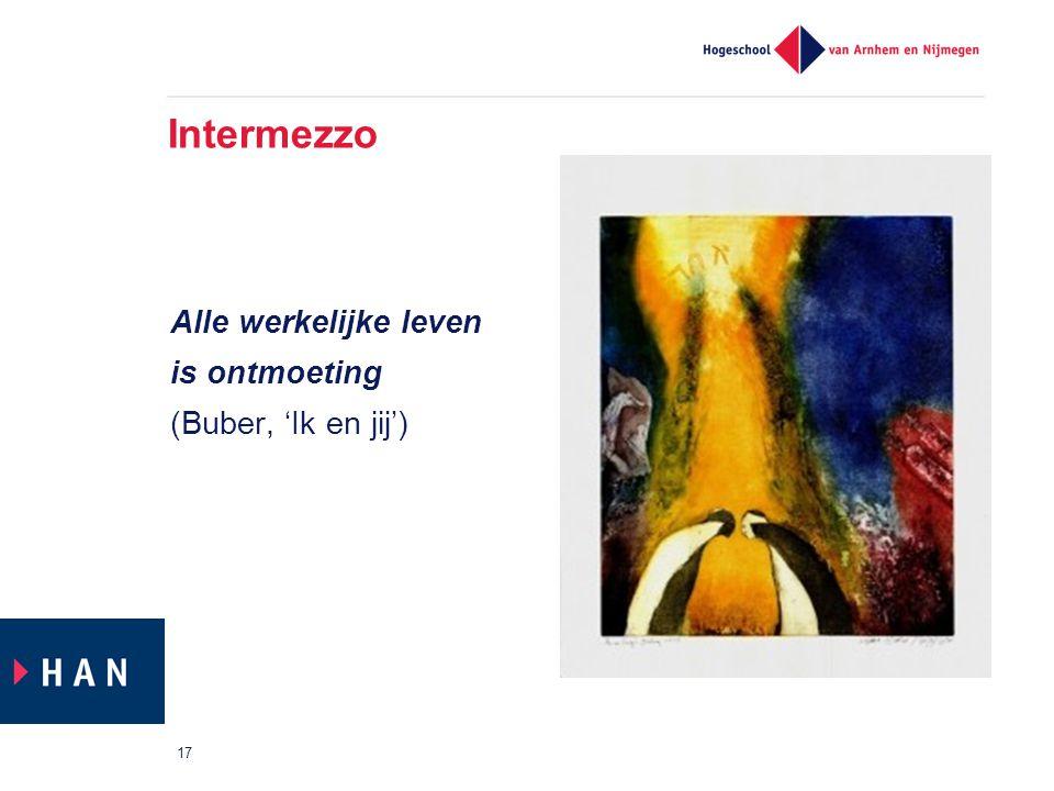 Intermezzo Alle werkelijke leven is ontmoeting (Buber, 'Ik en jij')