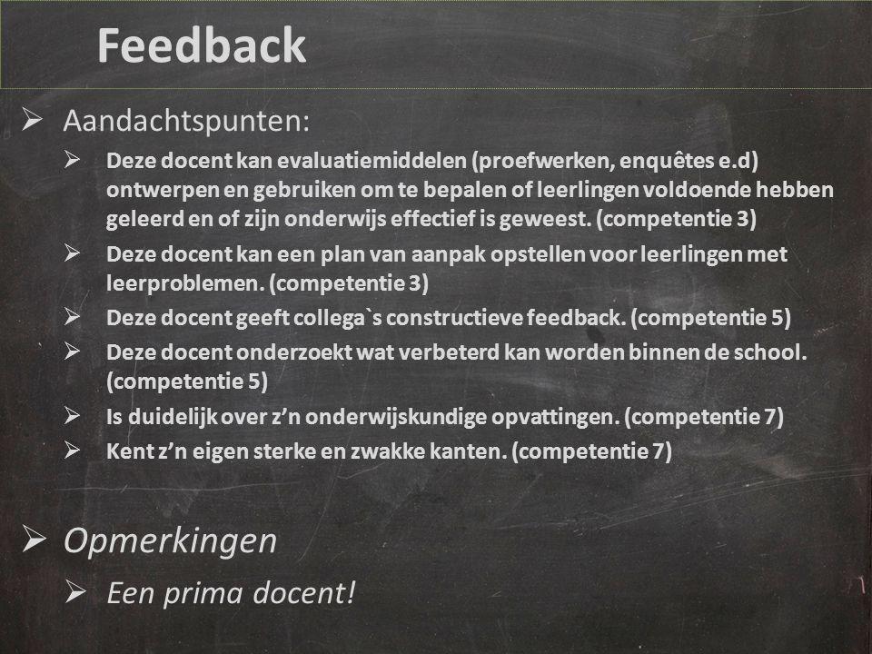 Feedback Opmerkingen Aandachtspunten: Een prima docent!