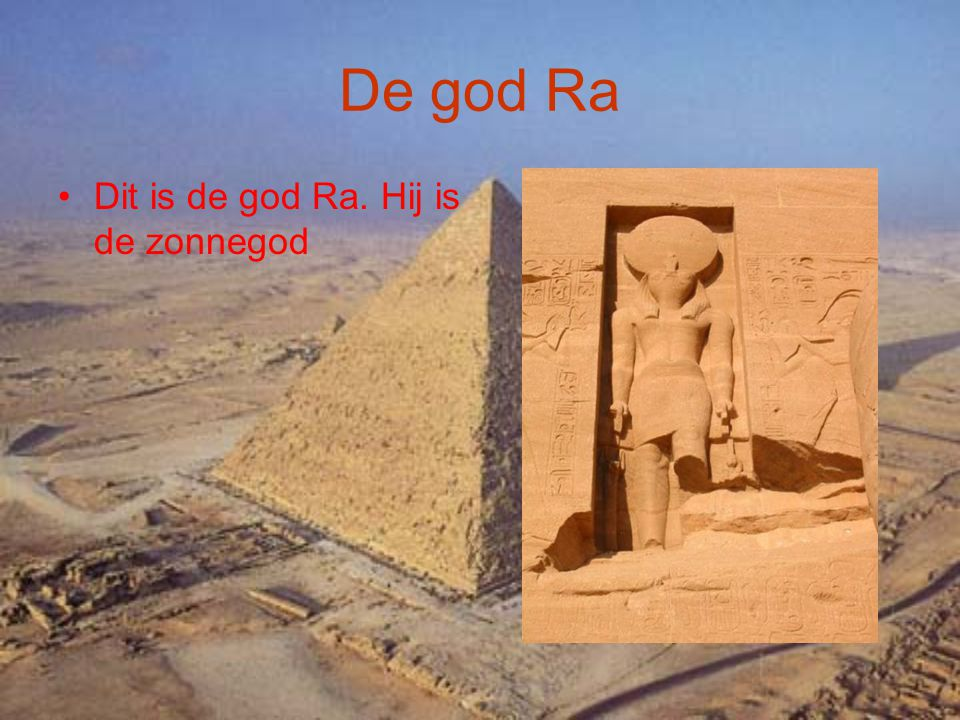 De god Ra Dit is de god Ra. Hij is de zonnegod