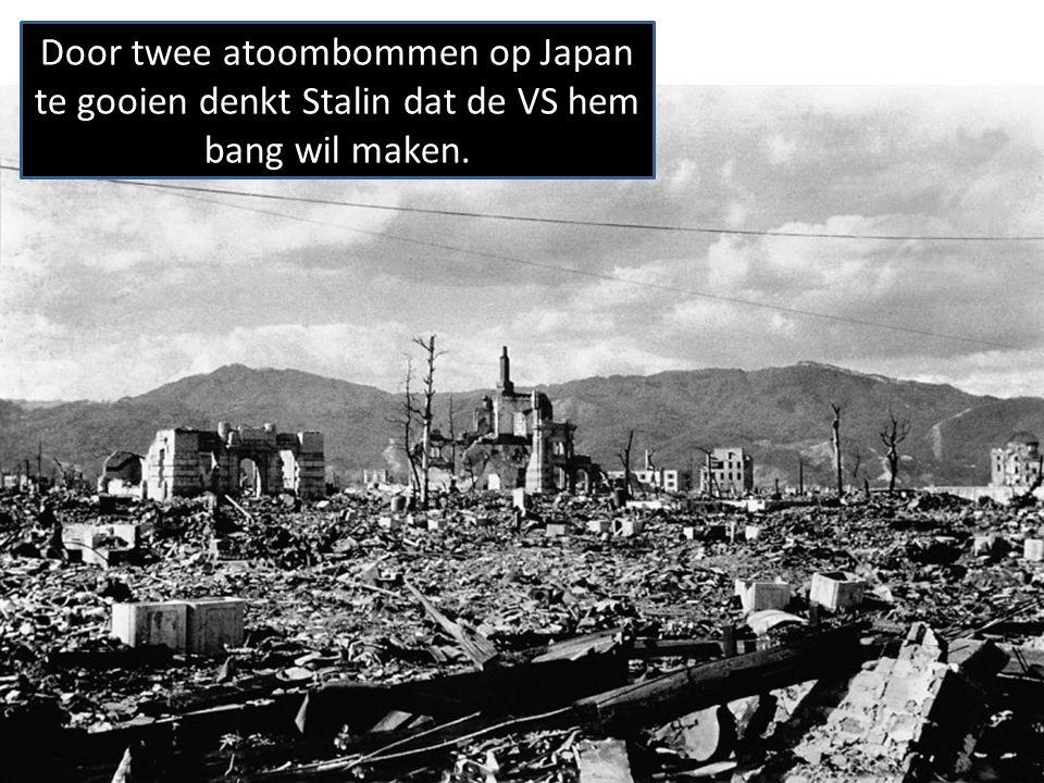 Door twee atoombommen op Japan te gooien denkt Stalin dat de VS hem bang wil maken.