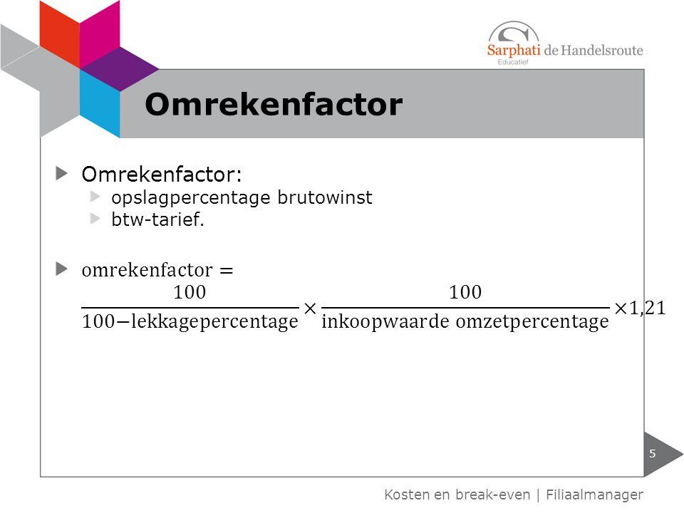 Omrekenfactor Omrekenfactor: