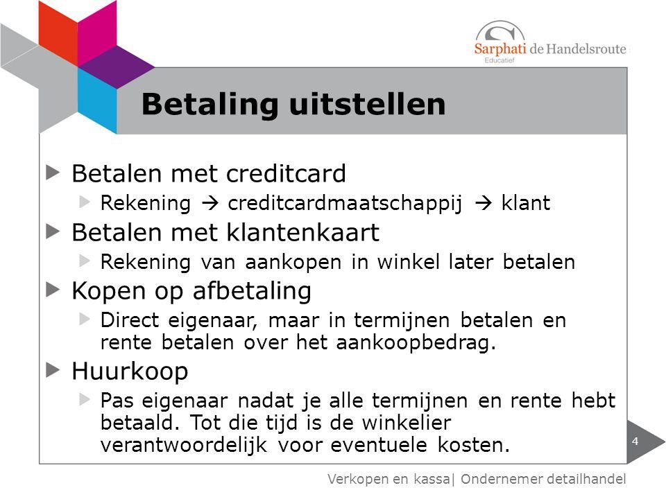 Betaling uitstellen Betalen met creditcard Betalen met klantenkaart