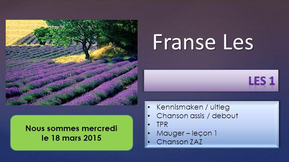 Franse Les Les 1 Nous sommes mercredi le 18 mars 2015