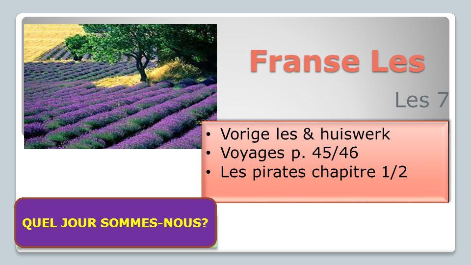 Franse Les Les 7 Vorige les & huiswerk Voyages p. 45/46