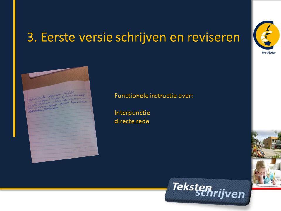 3. Eerste versie schrijven en reviseren
