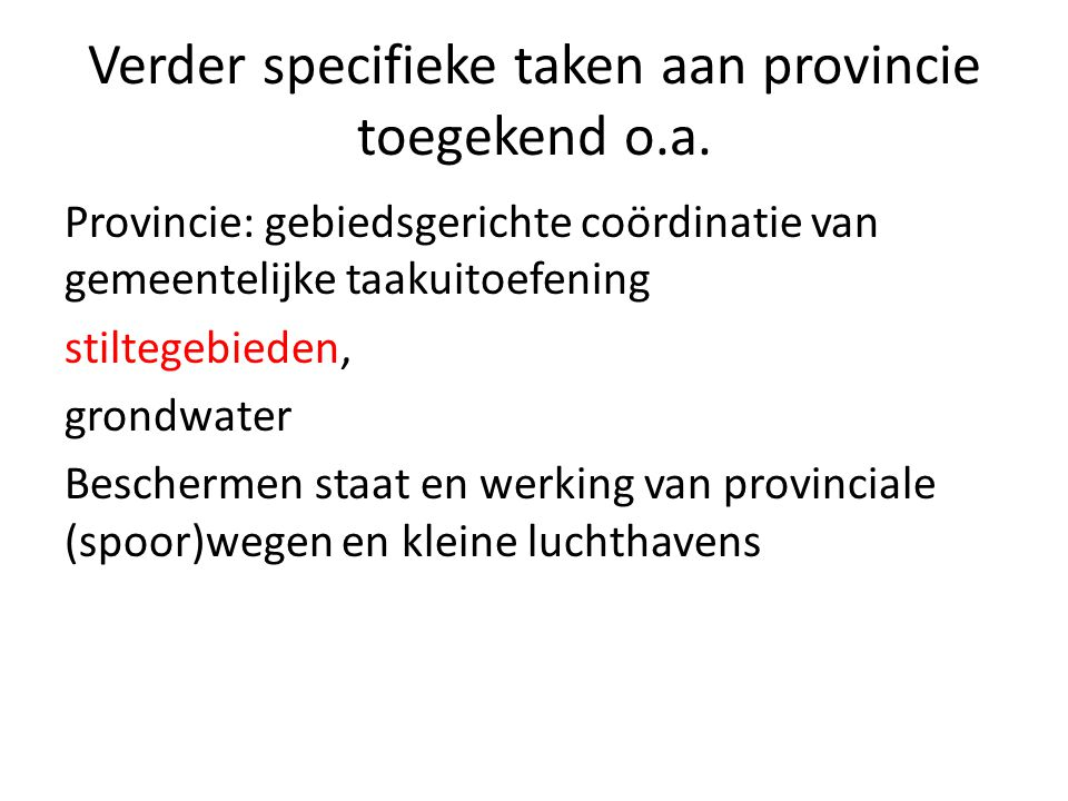 Verder specifieke taken aan provincie toegekend o.a.