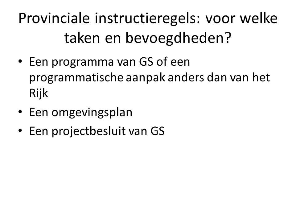 Provinciale instructieregels: voor welke taken en bevoegdheden