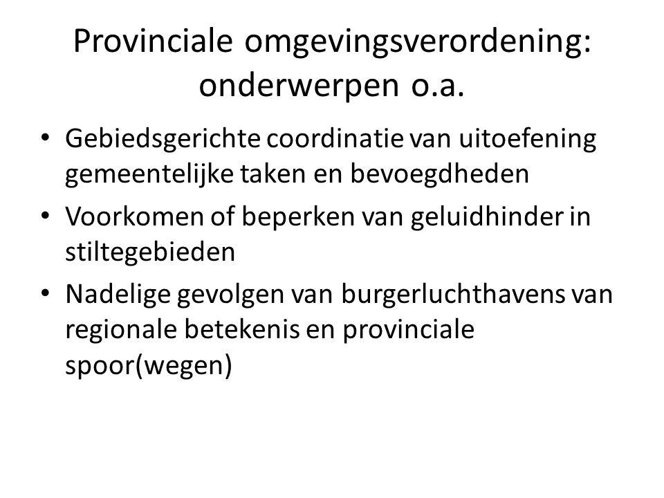 Provinciale omgevingsverordening: onderwerpen o.a.