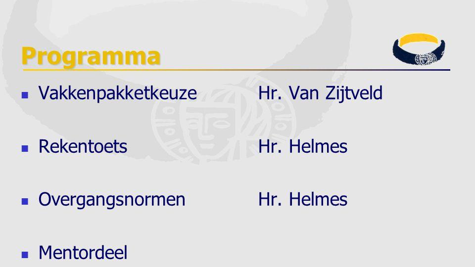 Programma Vakkenpakketkeuze Hr. Van Zijtveld Rekentoets Hr. Helmes