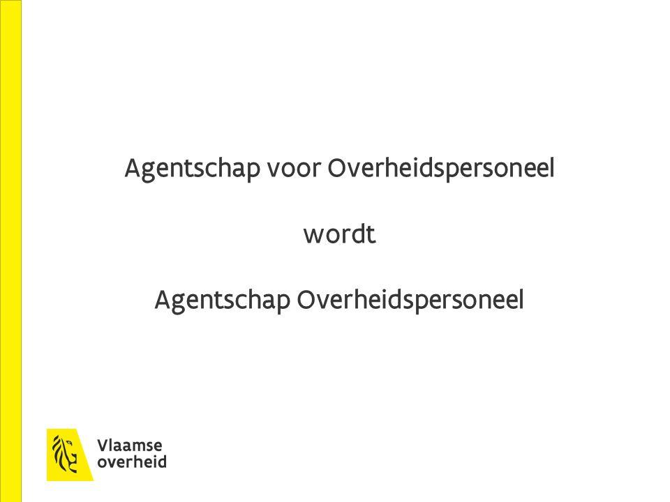 Agentschap voor Overheidspersoneel Agentschap Overheidspersoneel