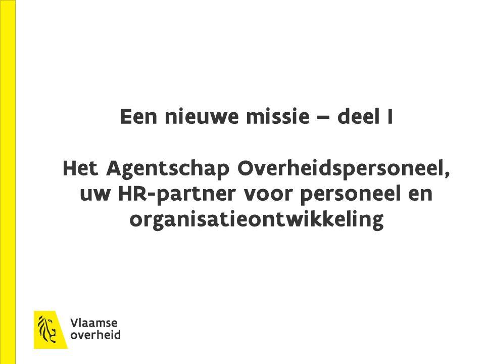 Een nieuwe missie – deel I Het Agentschap Overheidspersoneel, uw HR-partner voor personeel en organisatieontwikkeling