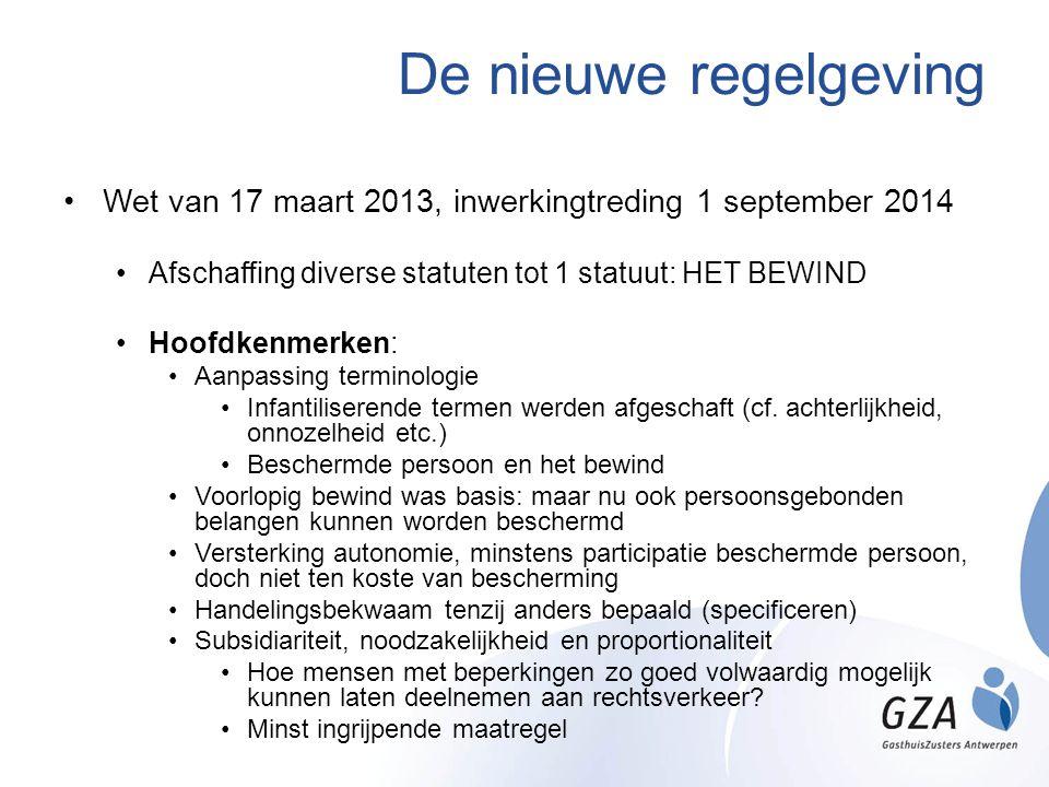 De nieuwe regelgeving Wet van 17 maart 2013, inwerkingtreding 1 september 2014. Afschaffing diverse statuten tot 1 statuut: HET BEWIND.