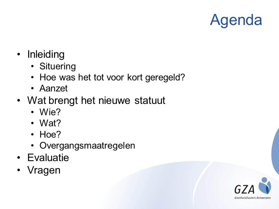 Agenda Inleiding Wat brengt het nieuwe statuut Evaluatie Vragen