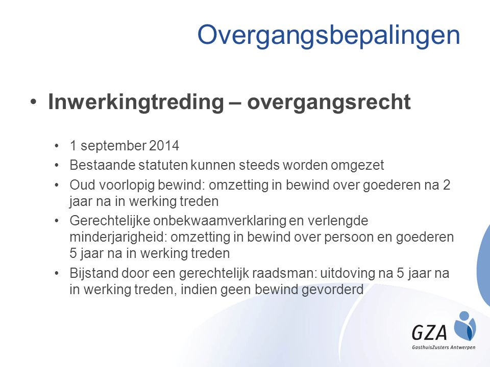 Overgangsbepalingen Inwerkingtreding – overgangsrecht 1 september 2014