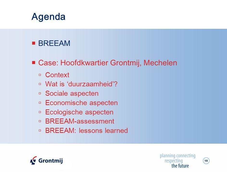 Agenda BREEAM Case: Hoofdkwartier Grontmij, Mechelen Context