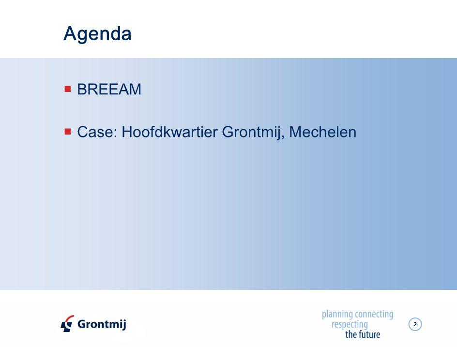Agenda BREEAM Case: Hoofdkwartier Grontmij, Mechelen