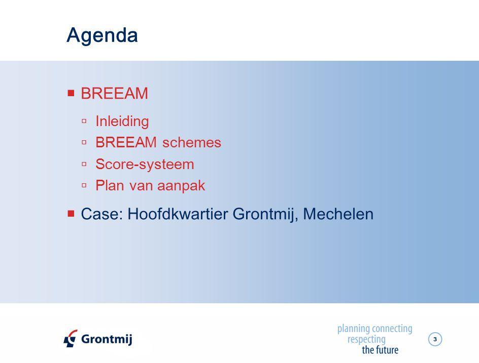 Agenda BREEAM Case: Hoofdkwartier Grontmij, Mechelen Inleiding