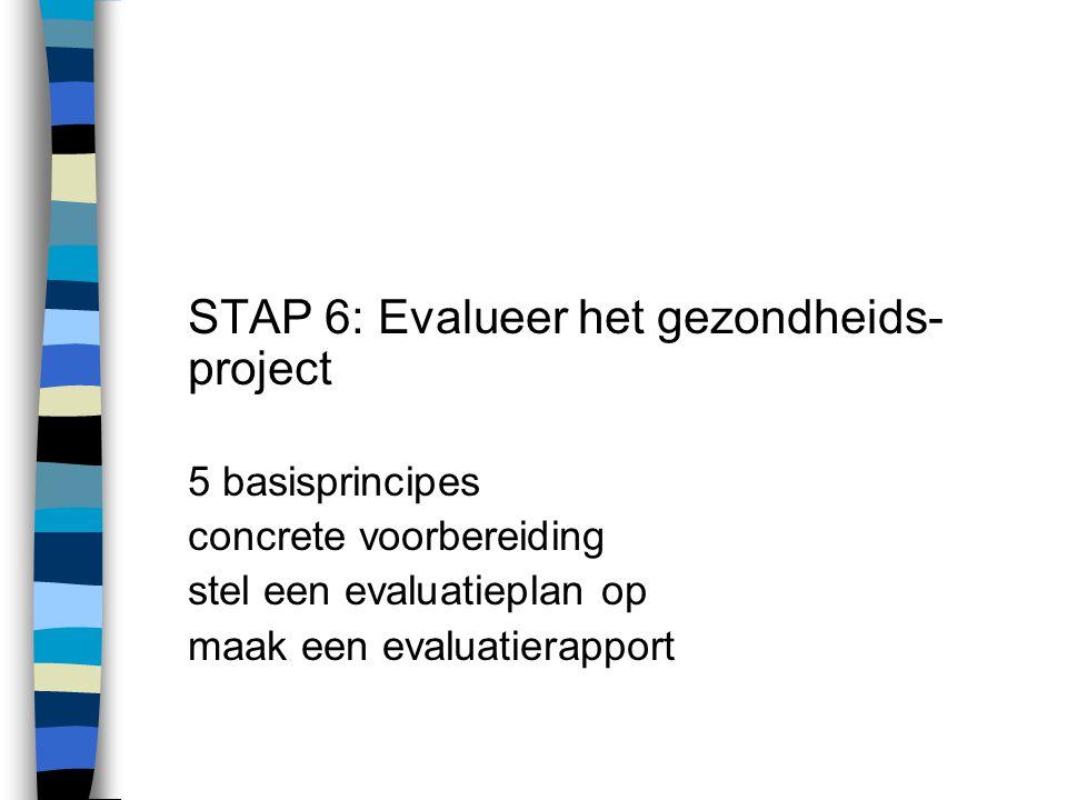STAP 6: Evalueer het gezondheids-project