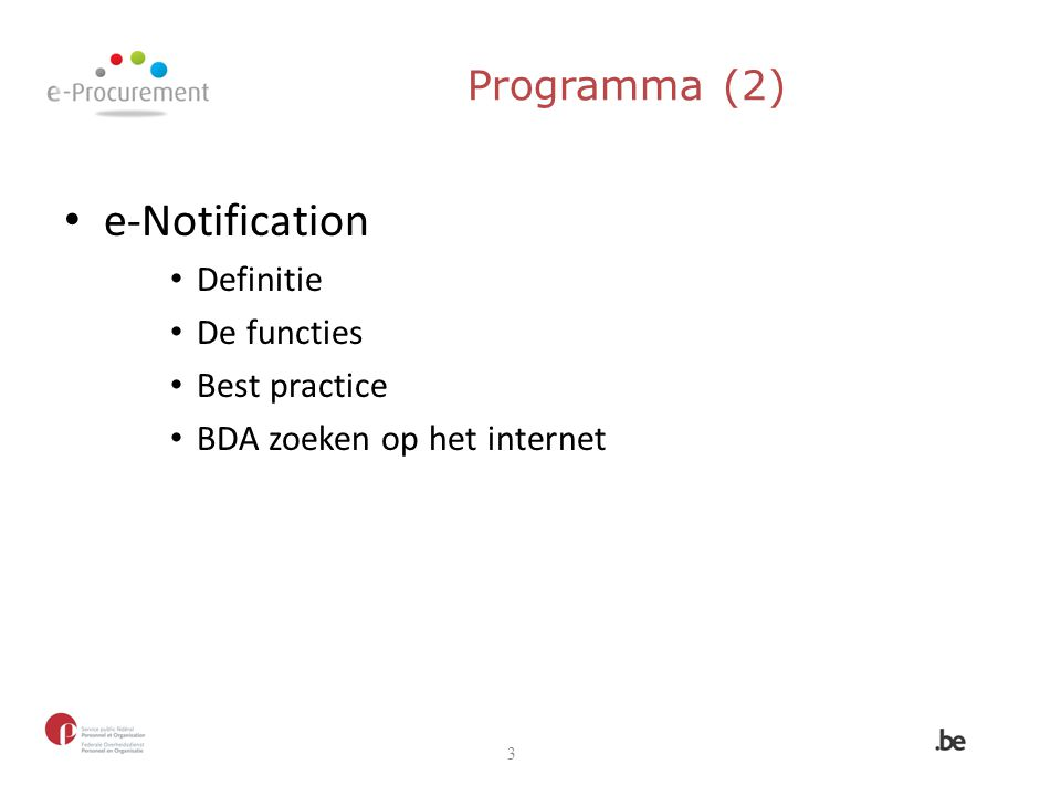 e-Notification Programma (2) Definitie De functies Best practice